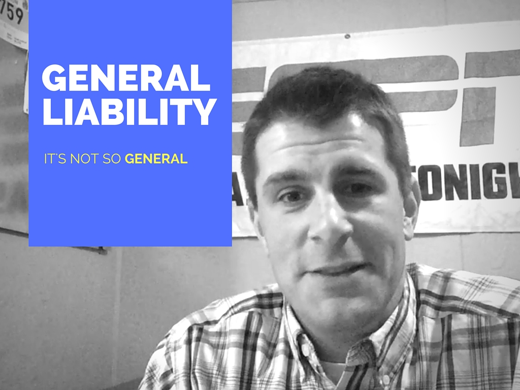 General Liability: It's Not So General