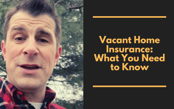 Vacant Home Insurance: What You Need to Know