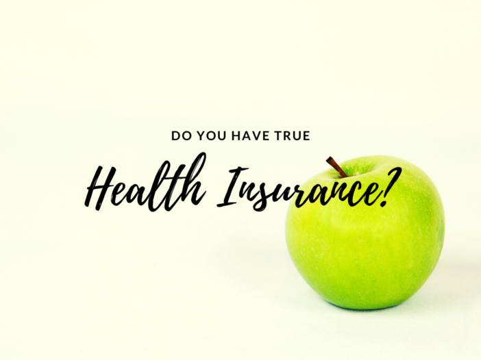 Do You Have True Health Insurance?