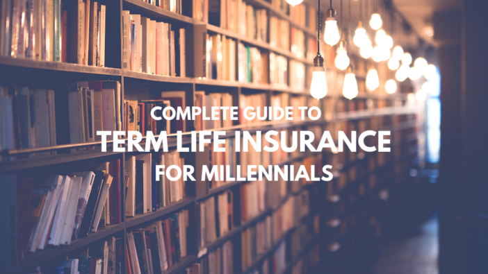 Complete Guide to Term Life Insurance For Millennials