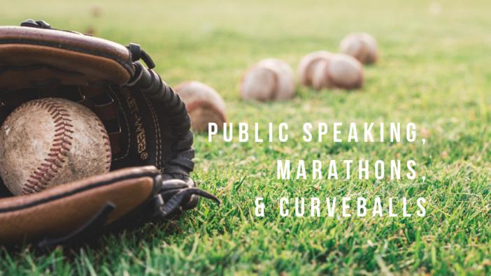 Public Speaking Marathons & Curveballs